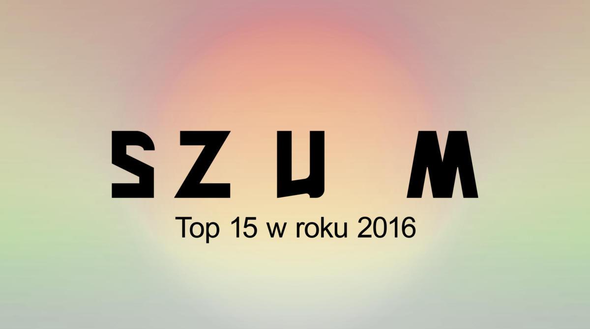 MAGAZYNSZUM.PL: TOP 2016