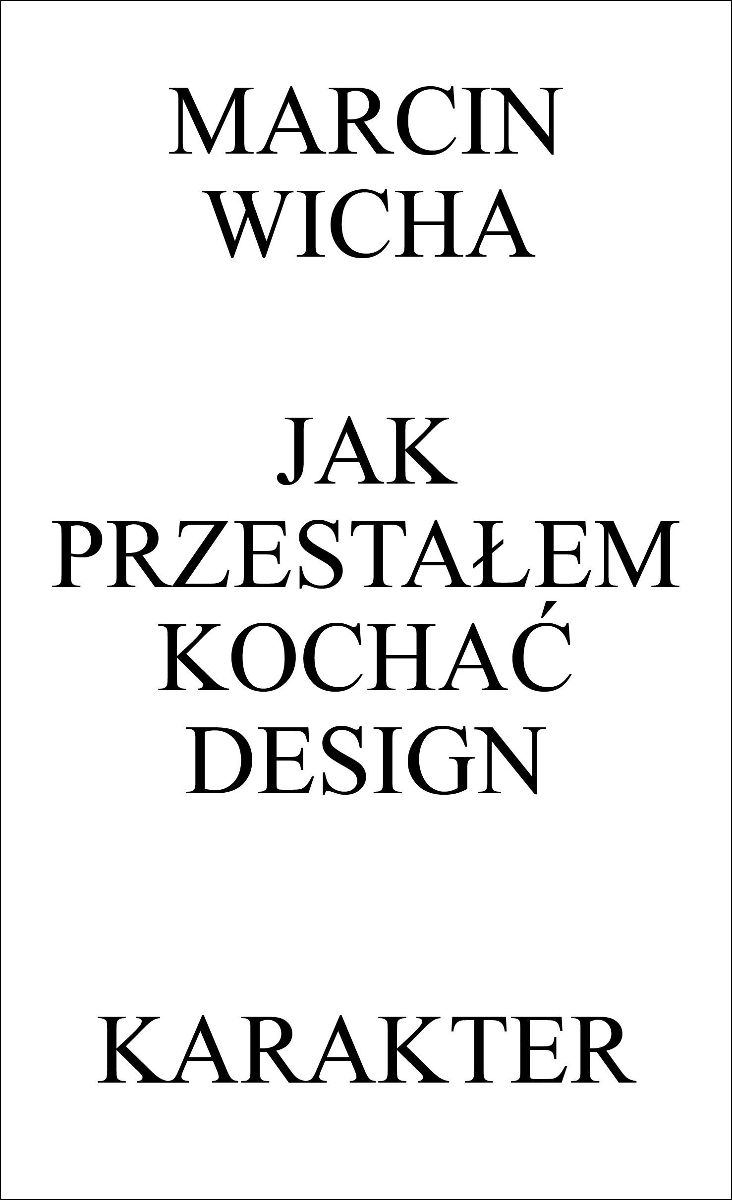 Marcin Wicha, Jak przestałem kochać design, okładka projektu Przemka Dębowskiego