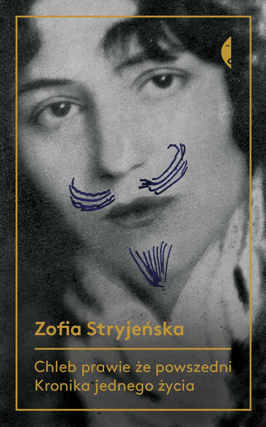 Zofia Stryjeńska, Chleb prawie żepowszedni. Kronika jednego życia, Wydawnictwo Czarne