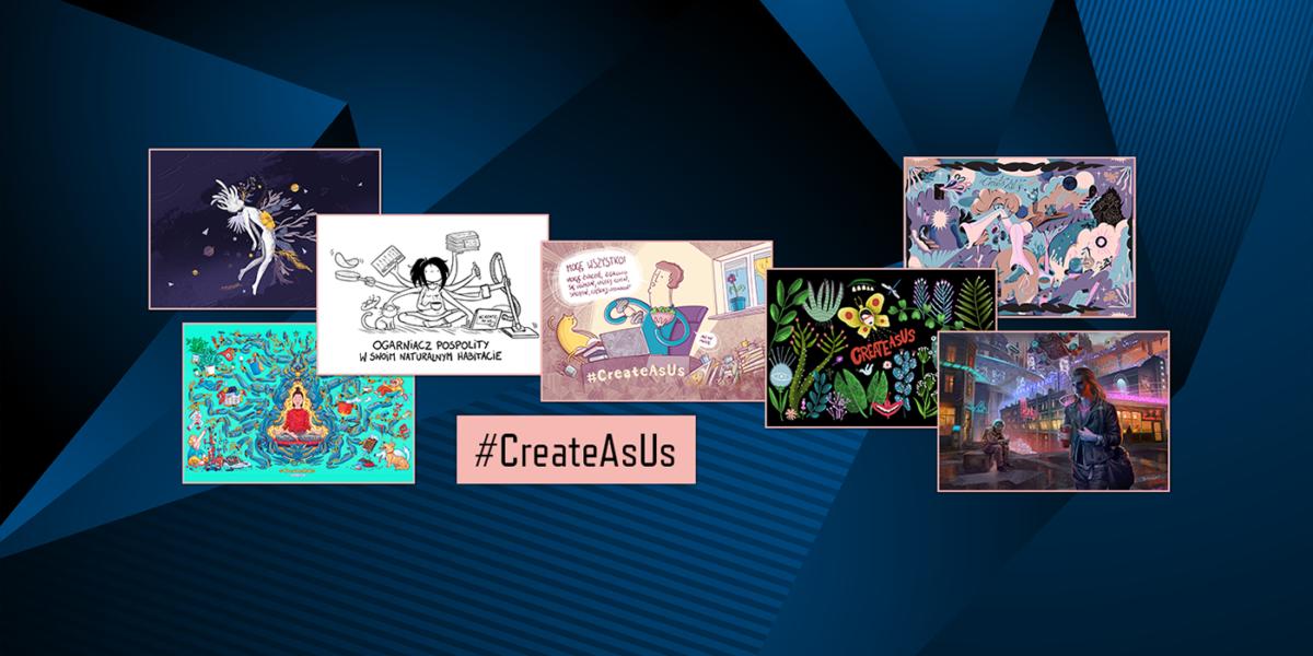 Wczasach pandemii budzi się kreatywność, czyli kolejna odsłona #CreateAsUs!
